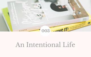 003: An Intentional Life