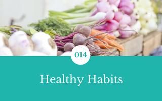 014: Healthy Habits