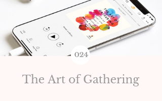 024: The Art of Gathering by Priya Parker – October Book Club