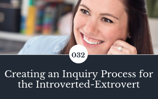 032: Creating an Intentional Inquiry Process for the Introverted-Extrovert with guest Chelsea B. Foster
