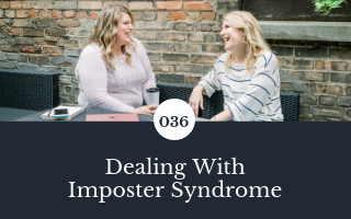 036: Dealing with Imposter Syndrome