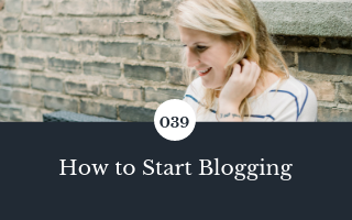 039: How to Start Blogging