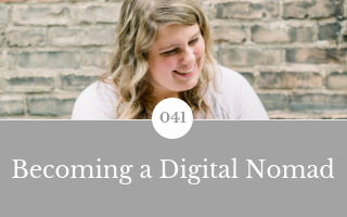041: Becoming a Digital Nomad