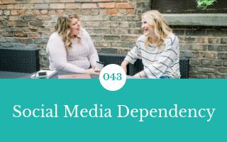 043: Social Media Dependency