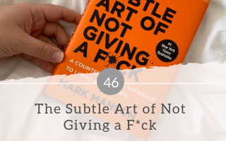 046: The Subtle Art of Not Giving a F*ck by Mark Manson