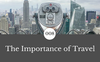 008: The Importance of Travel