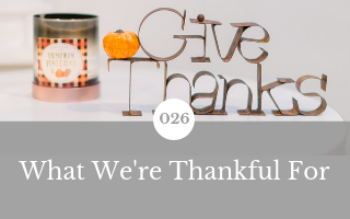 026: What We're Thankful For